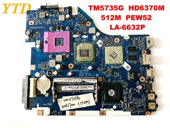 Original for ACER TM5735G  laptop motherboard TM5735G  HD6370M  512M  PEW52  LA-6632P tested good free shipping