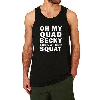 Hombre, Oh mi Quad Becky mira en su nada Fitness entrenamiento Casual camisetas de tanque