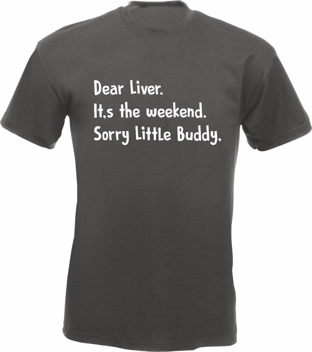 05f4db822 Design T Shirt Dear Liver... Funny Drinker Weekend Drinking T Shirt Alcohol  Pub Drunk Tee shirt-in T-Shirts from Men's Clothing on Aliexpress.com |  Alibaba ...