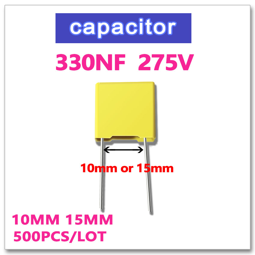 330NF 500PCS safety capacitor X2 275VAC Pitch 10mm 15mm 0.33UF 334 10% K 275V 100 pcs lot cbb capacitor 630 v473 473 k 473 v 47 nf feet from 10 mm cbb22 film capacitor