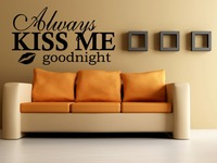 Always Kiss Me Goodnight quote wall sticker quote decal wall art decor
