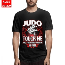 T SHIRT Judo Touch Me And Your First Lesson Is-free T-shirt Mens Quality Picture Custom T-Shirt Pure Cotton AliceDream Camiseta
