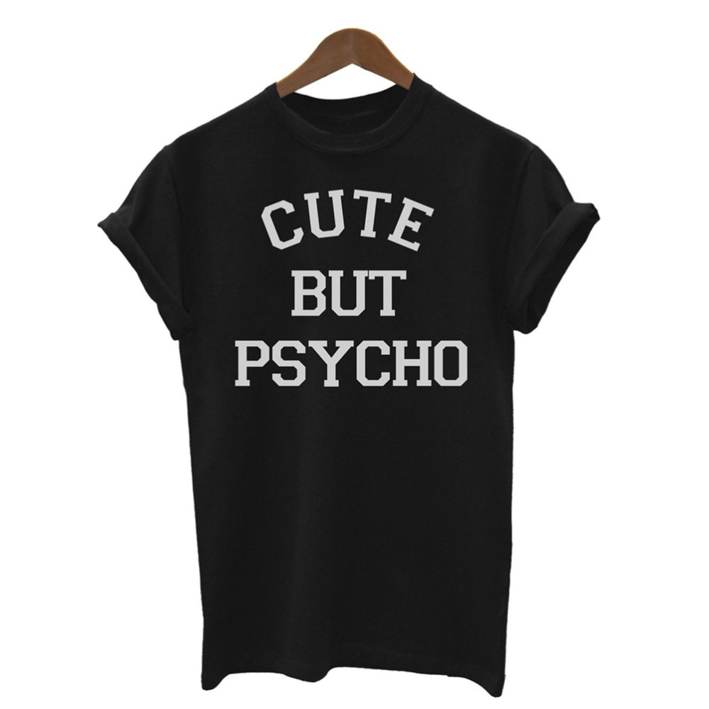 Black t shirt xxl - Cute But Psycho Letters Print Women Tshirt Cotton Casual Shirt For Lady White Black Top Tees Big Size S Xxl Drop Ship