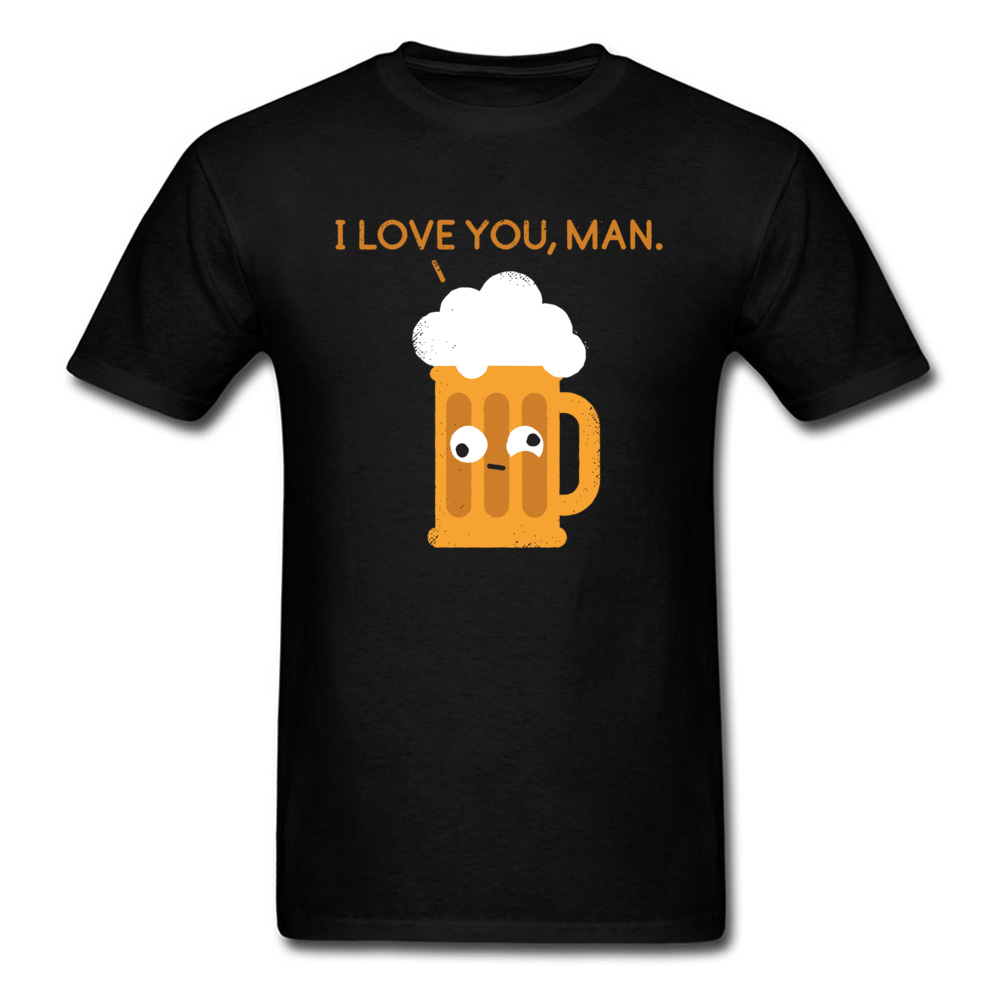 I Love You Man. T-shirt Mens T Shirt Funny Tees Summer Beer Tshirt Cartoon Clothing Vintage Retro Tops Cotton Black image