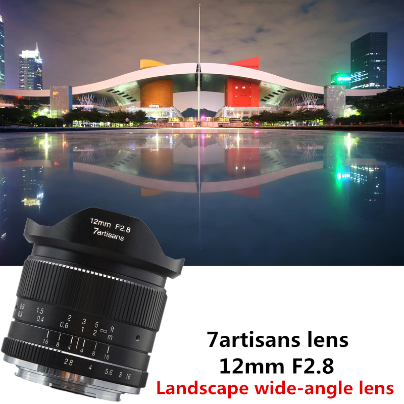 7artisans 12mm f2.8 Ultra Wide Angle Lens for Canon EOSM Fuji FX M43 E-mount APS-C Mirrorless Cameras A6500 A6300 XT2 Lens