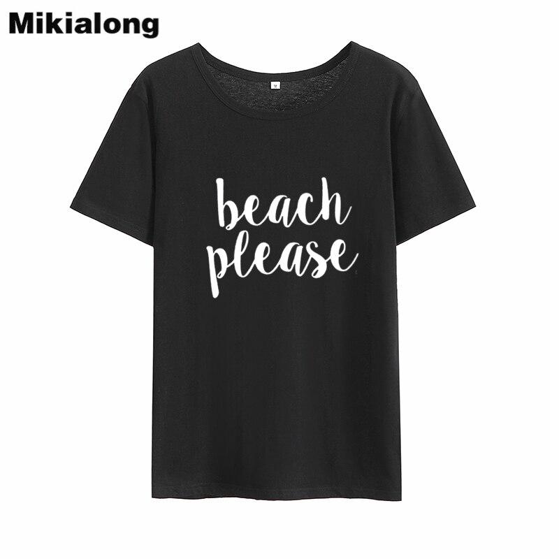 Mikialong 2018 Beach Please Панк Rave Стиль футболки Для женщин футболка Femme Новое поступление; Летнее Harajuku женские футболка с коротким feminino