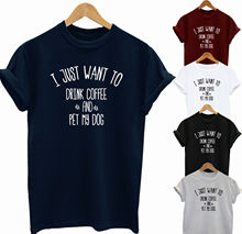 I JUST WANT TO DRINK COFFEE AND PET MY DOG UNISEX LOVER FUNNY T SHIRT  Funny Tops Tee New Unisex free shipping