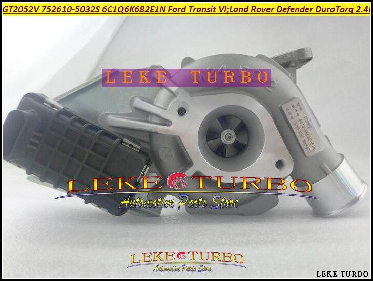 Turbo GT2052V 752610 LR010138 1435057 6C1Q6K682EH 6C1Q-6K681-EN 6C1Q6K681EN For Land Rover Defender Transit 6 DuraTorq 2.4L TDCi