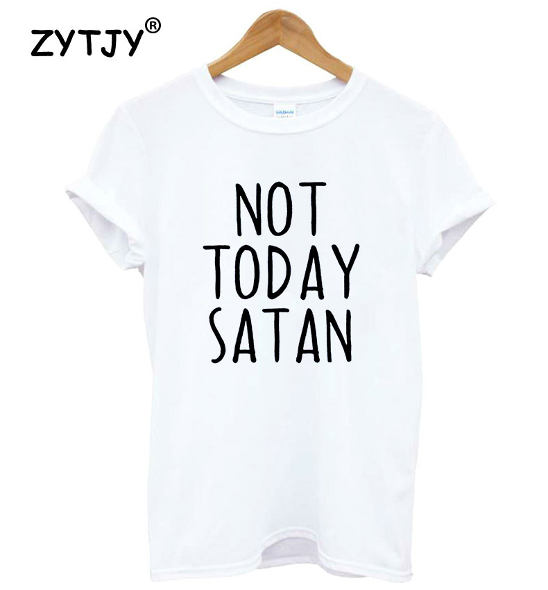 bcc5ea20 Not Today Satan Letters Print Women T shirt Cotton Casual Funny ...