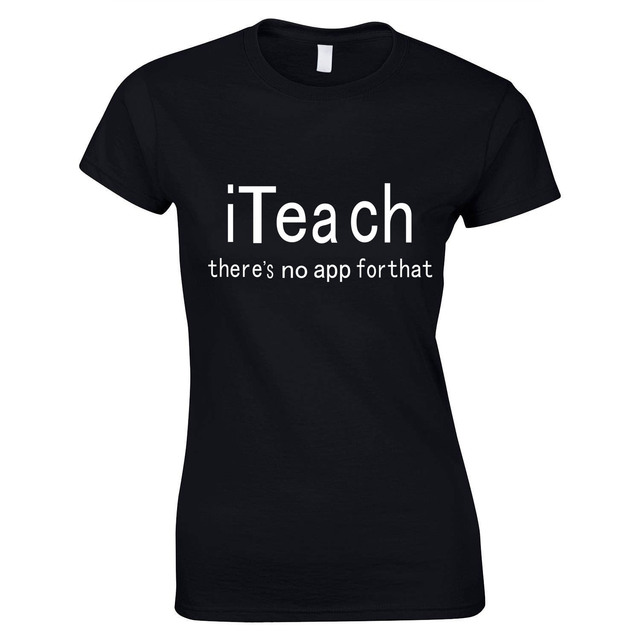 56ee3683e0b Women Teacher T-Shirt There s No App for That Text Printed Ladies Tee Shirt  Femme Back To School T Shirt