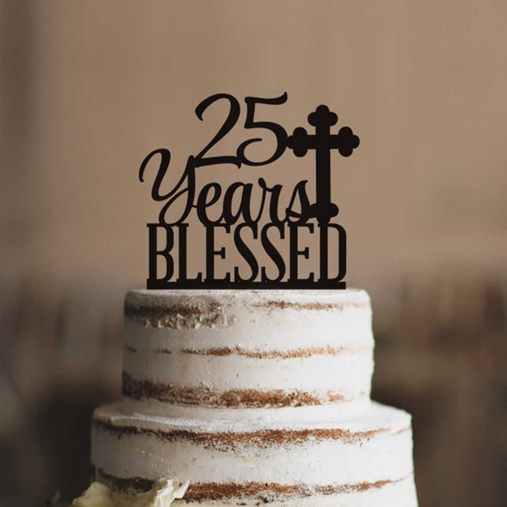 Remarkable Personalized Years Blessed Cake Topper Classy 25Th Birthday Party Funny Birthday Cards Online Necthendildamsfinfo