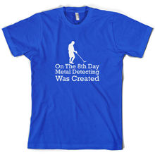 On The 8th Day Metal Detecting Was Created - Mens T-Shirt 10 Colours -Detector Print T Shirt Short Sleeve Hot Tops