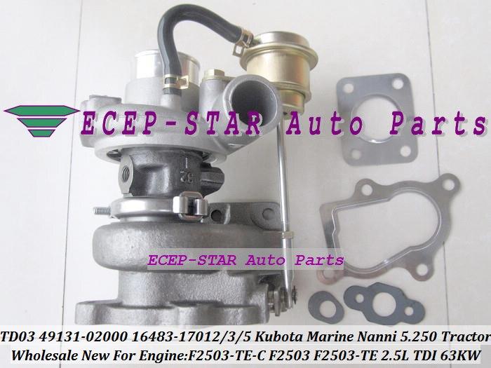 TD03 49131-02000 16483-17012 49131-02020 16483-17015 16483-17013 Turbo Turbocharger For Kubota Marine 5.250 TDI Nanni F2503 Tractor F2503-TE-C 2.5L 63Kw (2)