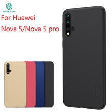 цена на For Huawei Nova 5 Nova 5 pro Case Cover NILLKIN High Quality Fitted Cases For Huawei Nova 5 Super Frosted Shield 6.39''