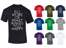 Mens Do More Of What Makes You Happy Positive Slogan T-shirt S-XXL New T Shirts Funny Tops Tee Unisex