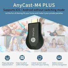 Для AnyCast M4 Plus беспроводной WiFi донгл приемник 1080P Дисплей HDMI медиа видео стример без переключателя ТВ-палка DLNA Airplay