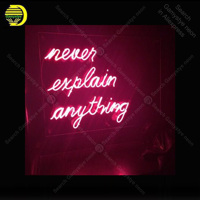 NEON SIGN For Never Explain Anything light lampara neon signs sale vintage neon light for Windower wall custom made decorate