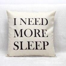 45 45 Cm I Need More Sleep Text Words Print Linen Throw Pillow Cushion Free Shipping