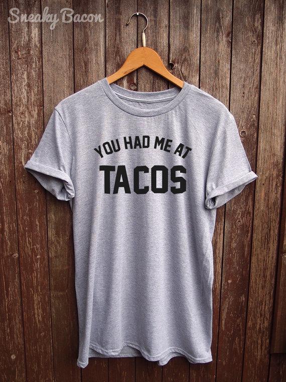 You Had Me At Tacos T-shirt Ladies Unisex Crewneck Taco Shirt Gift For Him tee