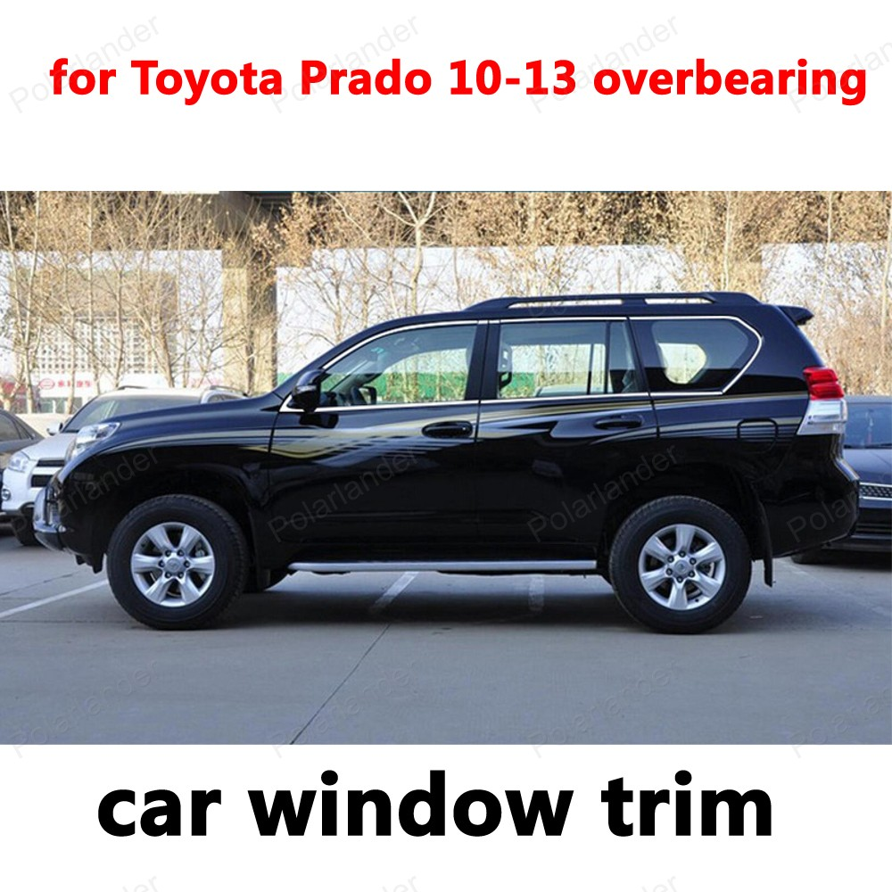 Car Exterior Accessories Styling Window Trim for Toyota Prado 2010-2013 overbearing Stainless Steel Decoration Strips stainless steel full window with center pillar decoration trim car accessories for hyundai ix35 2013 2014 2015 24