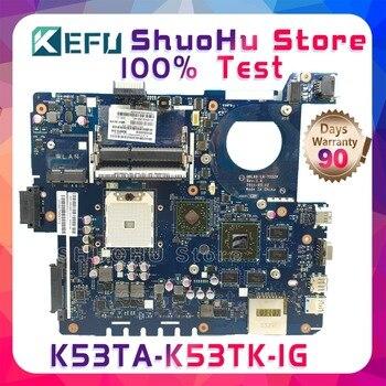 KEFU K53T For ASUS  K53TA K53TK LA-7552P AMD 1G RAM laptop motherboard tested 100% work original mainboard