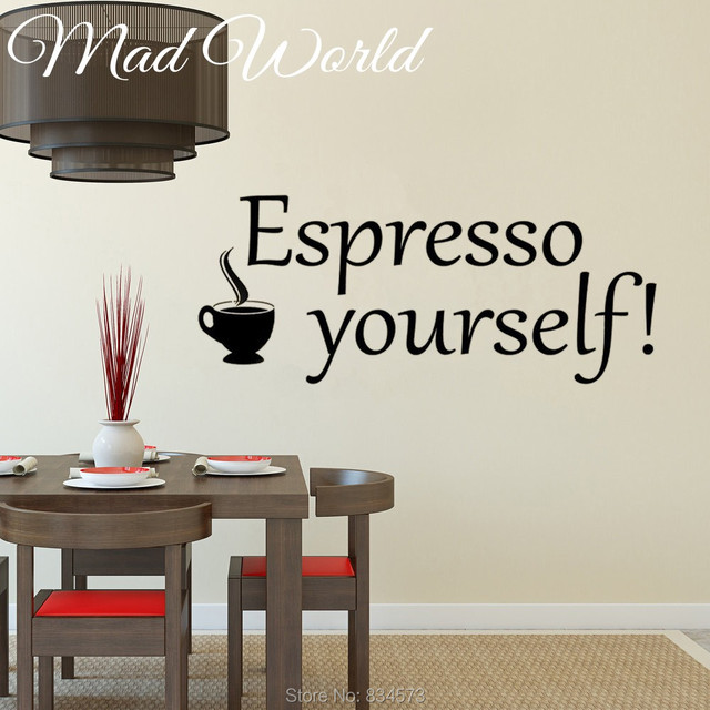 Mad World Espresso Yourself Kitchen Wall Art Stickers Decal Home DIY ...