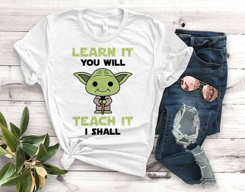 เรียนรู้ It คุณสอนมันฉันจะน่ารัก Yoda Unisex เสื้อยืด Star Wars Jedi กราฟิกเสื้อผู้หญิง Gungre เสื้อ Gritty Tshirt