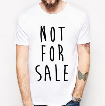 NOT FOR SALE slogan Letters Print Men T shirt Fashion Casual Funny Shirt For Man White Top Tee Harajuku Hipster Street