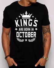 Kings Are Born in October Mens T-shirt S-4XL gift for him. Best Birthday shirt. 100% Cotton For Man T shirt printing