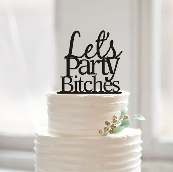 Excellent Color Coral Best Let S Party Bitches Cake Topper Birthday Party Funny Birthday Cards Online Alyptdamsfinfo