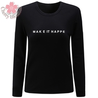 Cherry Blossom Women T Shirt O Neck Long Sleeve T Shirt Make It Happe Letter Print
