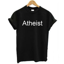 ATHEIST Letters Print Women T shirt Casual Cotton Hipster tshirts For L