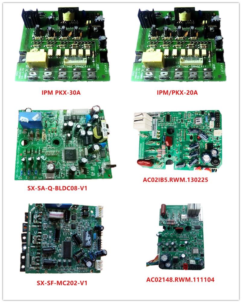 IPM/PKX-30A| IPM/PKX-20A| AC02IB5.RWM.130225| SX-SF-MC202-V1| AC02148.RWM.111104 Used Good Working