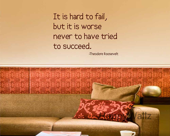 Motivational Quote Wall Sticker It Is Hard to Fail But It Is Worse Never To Have Tried To Succeed Inspirational Wall Decal Q49 image