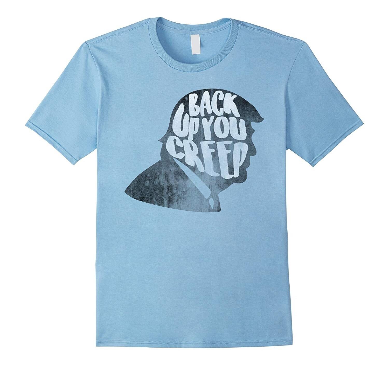 Возьмите смешная футболка Back Up You Creep Анти-Трамп силуэт Рубашка мужская футболка с коротким рукавом уличные футболки