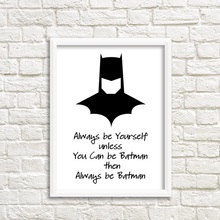 Always Be Yourself Batman Poster (5 Sizes)