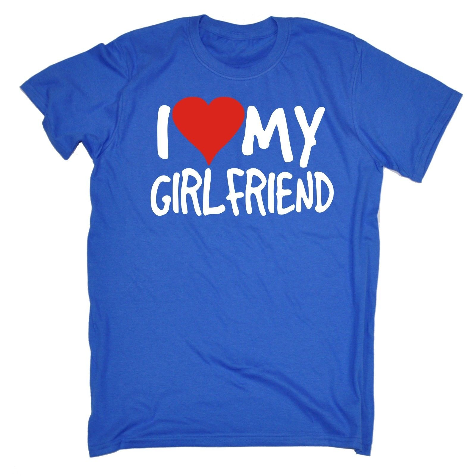 I Love My Girlfriend T SHIRT Boyfriend Dating GF Funny Present Gift Birthday Shirts Casual Brand Clothing Cotton In From Mens