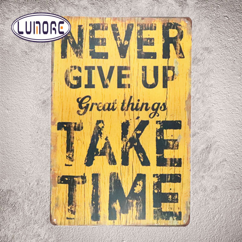 Never Give up Great things Take Time Shabby chic Metal Tin signs Public Place Lounge Bar Coffee Cafe Wall Decor 20*30