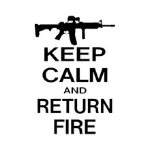 10.6*15.6CM Interesting KEEP CALM AND RETURN FIRE AR-15 Graphic Gun Coolest Vinyl Car Sticker Decoration for BMW E60 E90 Audi A4(China)