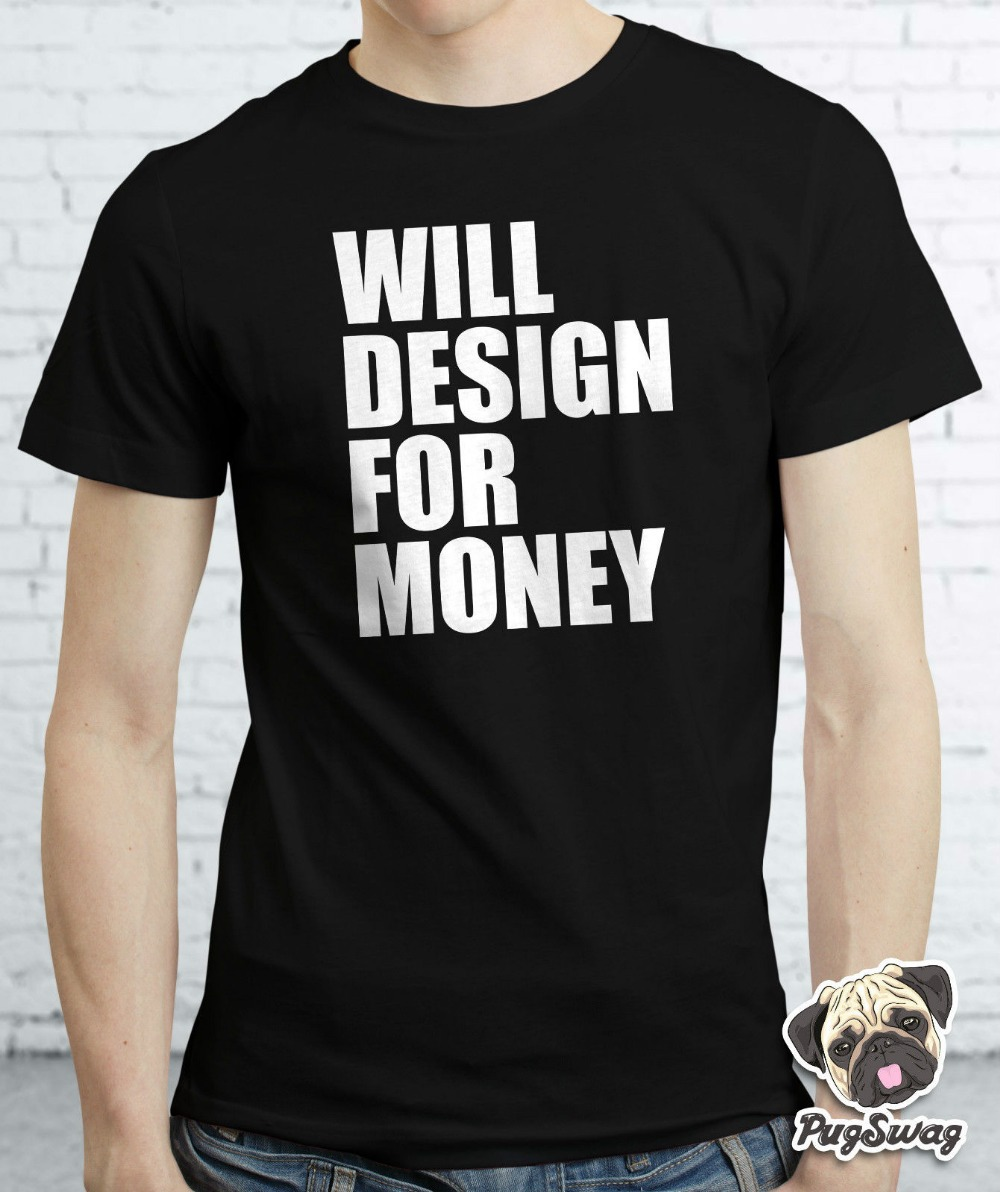 Will Design For Money Graphic Designer Artist Gift Tshirt T Shirt