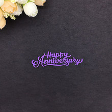 1PCS For DIY Scrapbooking Photo Album Decorative Embossing Cards Happy Anniversary Metal Cutting Dies Stencils(China)