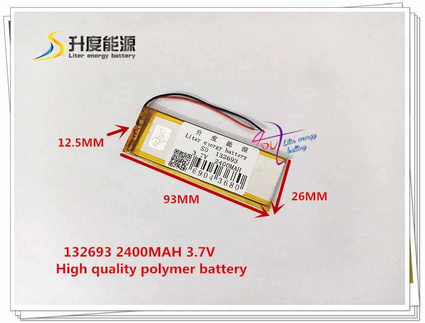 3.7 V 2400 mAH 132693 polymère lithium ion/Li-ion batterie pour VR batterie externe téléphone portable haut-parleur GPS MP4 MP3 caméra