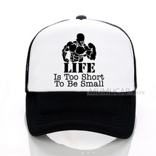 LIFE Is Too Short To Be Small Bodybuilder summer women men fashion Baseball caps outdoor trucker cap Mesh