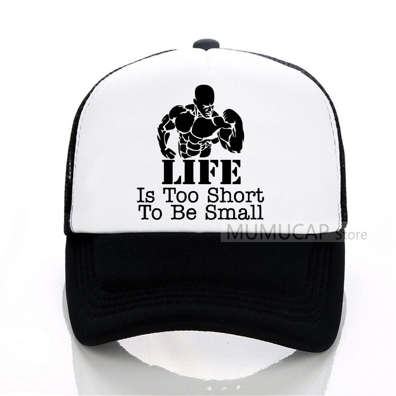 LIFE Is Too Short To Be Small Bodybuilder summer women men fashion   Baseball     caps   outdoor trucker   cap   women Mesh   cap