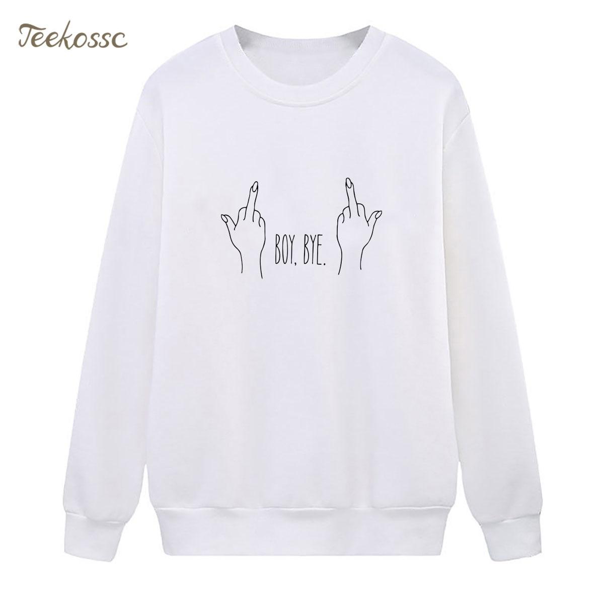BOY BYE Sweatshirt Fashion Hoodie 2018 Winter Autumn Women Lasdies Pullover Fleece Warm Loose Casual Hip Hop White Streetwear