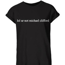 LOL UR NOT MICHAEL CLIFFORD Letter Print Women Sexy T-Shirt Cotton Casual Shirt Black White  Tops Tees Hipster Plus Size