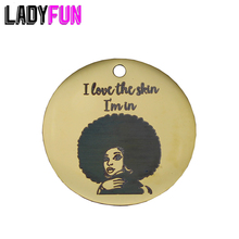 Ladyfun Afro Woman Stainless Steel Charms- I Love The Skin I'm In Charm for jewelry making