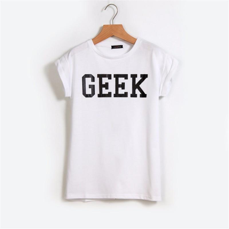 HTB1MlL8KXXXXXc6XpXXq6xXFXXXr - Summer Style Geek Letter Print T Shirt Women