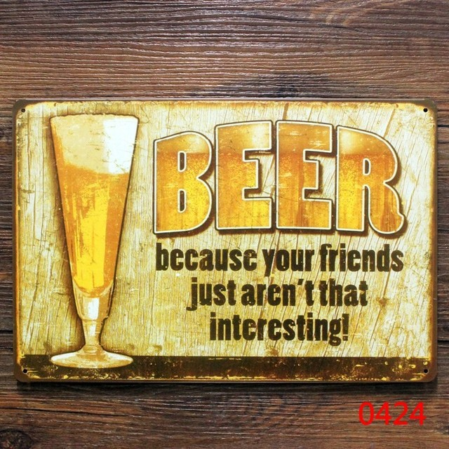 Beer because your friends just aren\'t that interesting! retro metal ...