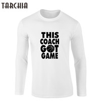 TARCHIIA Men T Shirt Cotton Long Sleeve Young Style THIS COACH GOT GAME Letter Printed Slim